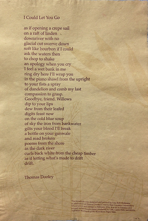 This is the broadside I made for the wonderful poet Thomas Dooley's visit to ECU in the spring of 2016. Keep an eye on that boat-you'll see it again...